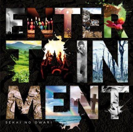 ENTERTAINMENT  SEKAI NO OWARI