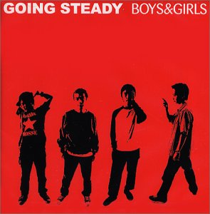 BOYS&GIRLS GOING STEADY