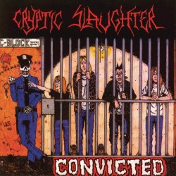 Convicted Cryptic Slaughter