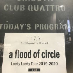 a flood of circle Lucky Lucky Tour 2019-2020 渋谷CLUB QUATTRO 2020.1.17