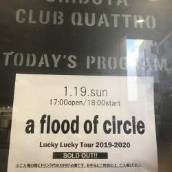 a flood of circle Lucky Lucky Tour 2019-2020 渋谷CLUB QUATTRO 2020.1.19