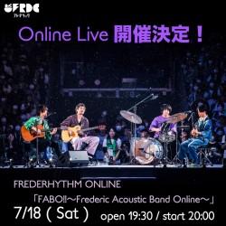 フレデリック 「FABO!!! 〜Frederic Acoustic Band Online〜 2020.7.18