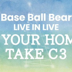 Base Ball Bear LIVE IN LIVE IN YOUR HOME, TAKE C3 2020.10.9