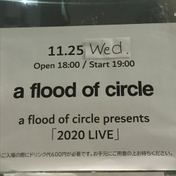 a flood of circle presents 「2020 LIVE」  恵比寿LIQUIDROOM  2020.11.25